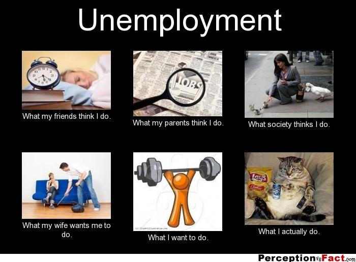 Unemployment Meme Unemployment... - What...