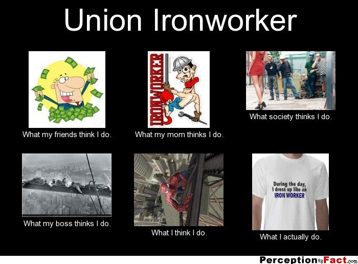 Union Ironworker What People Think I Do What I