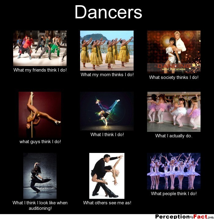 Dancers what people think i do what i really do perception vs