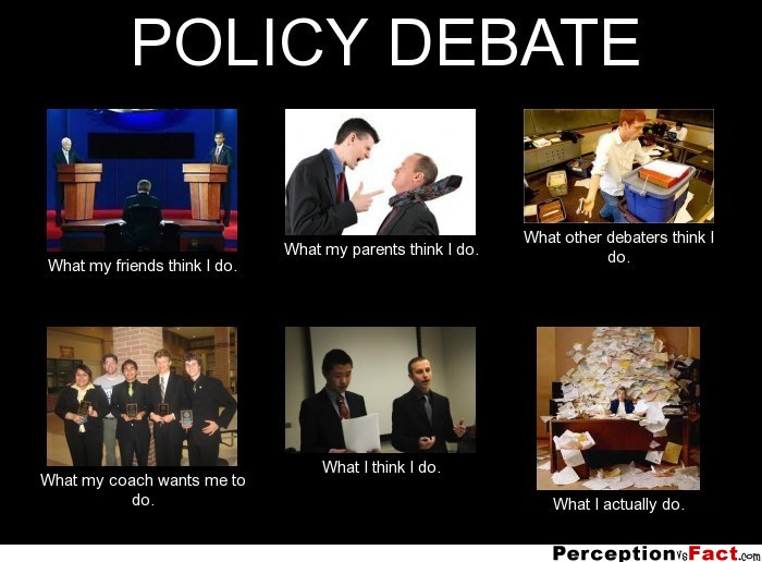 Policy Debate What People Think I Do What I Really