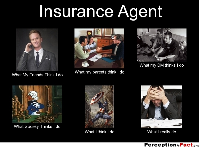 Insurance Agent Insurance Agent What My Friends Think I Do