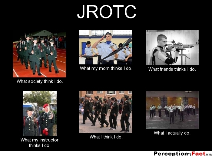 JROTC... - What people think I do, what I really do ...
