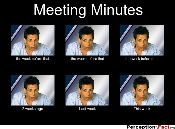 Funny Office Meeting Meme : Meeting minutes what people think i do really